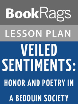 Veiled Sentiments: Honor and Poetry in a Bedouin Society Lesson Plans
