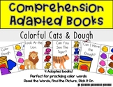 Adapted Comprehension Books- Colorful Cats and Playdough