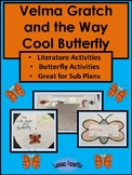 Velma Gratch and the Way Cool Butterfly: A Printable Unit