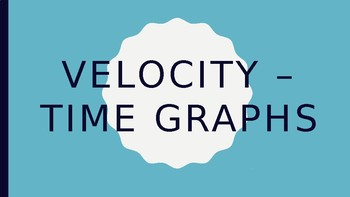 Velocity-Time Graph Notes
