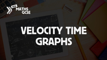 Velocity Time Graphs - Complete Lesson