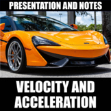 Velocity and Acceleration Presentation and Notes | Print |