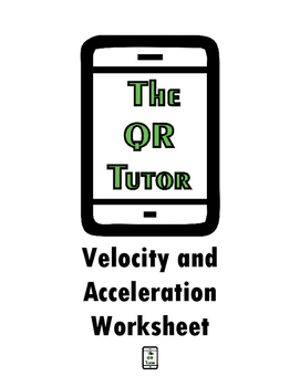 Velocity and Acceleration QR Code Worksheet