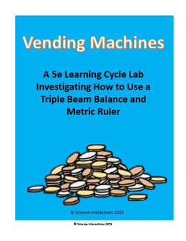 Vending Machines 5e Learning Cycle Lab with Triple Beam Balances