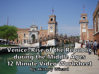 Venice: Rise of the Republic during the Middle Ages 12 Minute Video Worksheet