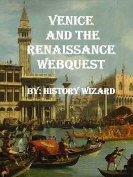 Venice and the Renaissance Webquest (Panoramic Pictures)