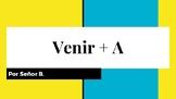 Venir + A