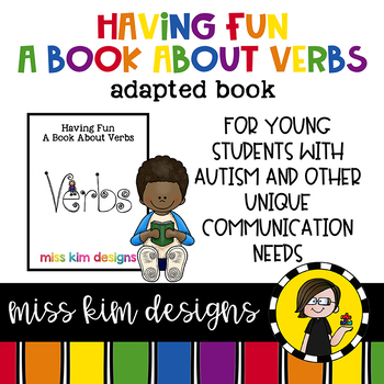 Having Fun, a book about verbs: Adapted Book for Special Education