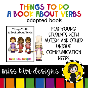 Things To Do, a book about verbs: Adapted Book for Special Education
