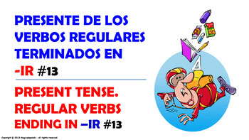 "Verb Conjugation -Present Tense /12 Regular Verbs Ending in –""IR"" (PPT #13)"