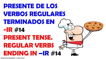 "Verb Conjugation -Present Tense /12 Regular Verbs Ending in –""IR"" (PPT #14)"