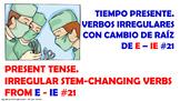 "Verb Conjugation –Present Tense. / 12 Stem-Changing Verbs -""E-IE"" (PPT #21)"
