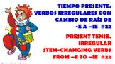 "Verb Conjugation –Present Tense. / 12 Stem-Changing Verbs -""E-IE"" (PPT #22)"