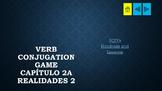 Verb Conjugation Game Capítulo 2A  Realidades 2