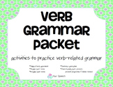 Verb Grammar Packet - activities for regular and irregular verb use