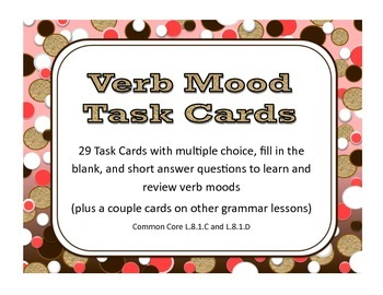Verb Mood Task Cards: all 5 Common Core recognized moods