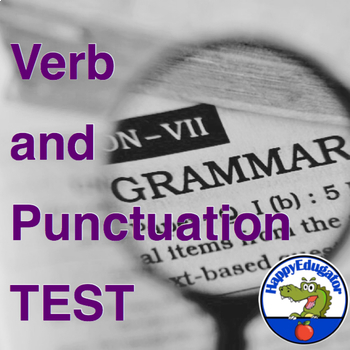 Verb and Punctuation TEST for Middle School or High School Language Arts