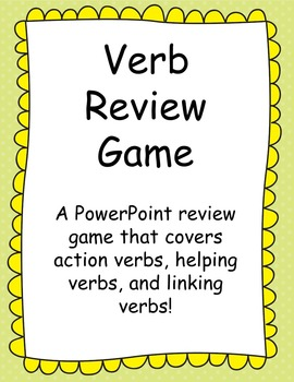 PowerPoint Verb Review Game: Action Verbs, Helping Verbs and Linking Verbs