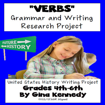 Verbs Project, Verb Tense and United States History Writing Project