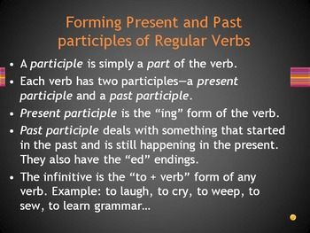 Forming Participles Powerpoint, Guided Notes and Assignments