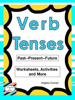 Verb Tenses:  Past, Present, and Future