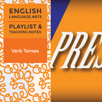 Verb Tenses - Playlist and Teaching Notes