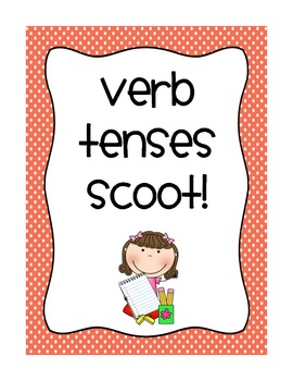 Verb Tenses SCOOT!