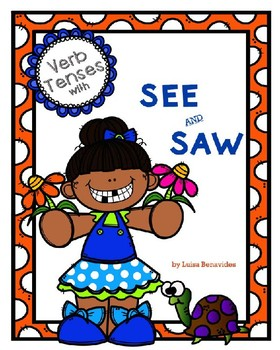 Verb Tenses: See and Saw