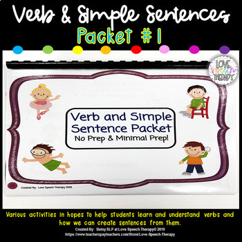 Verb and Simple Sentence Packet #1! No Prep and Minimal Prep!