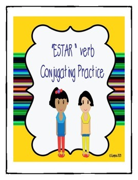Verb to Be- ESTAR Spanish Verb- Conjugating Practice