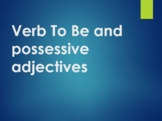 Verb to be and possessive adjectives Presentation