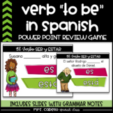 Verb to be in Spanish Game and Power Point Slides - Verbo Ser y Estar