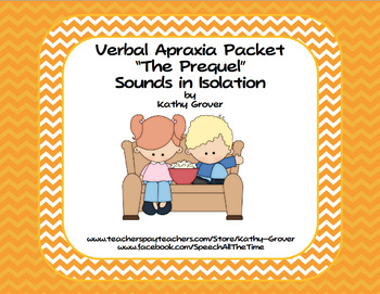 Verbal Apraxia Packet: Prequel--Teaching Sounds in Isolation