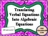 Verbal Equations to Algebraic Equations Task Cards- CCSS Aligned