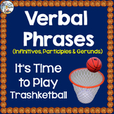 Verbal Phrases (Verbals) Review Game