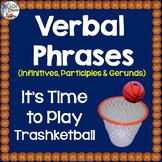 Verbal Phrases (Verbals) Review Game