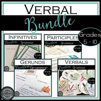 Verbals - Participles, Gerunds, Infinitives - Bundle for Middle School