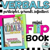 Verbals Mini Flip Book: Participles, Gerunds, Infinitives,