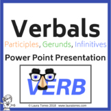 Verbals - Participles, Gerunds, Infinitives Power Point Pr