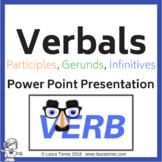 Verbals - Participles, Gerunds, Infinitives Power Point Pr
