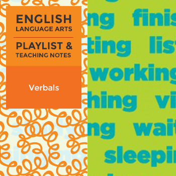 Verbals - Playlist and Teaching Notes
