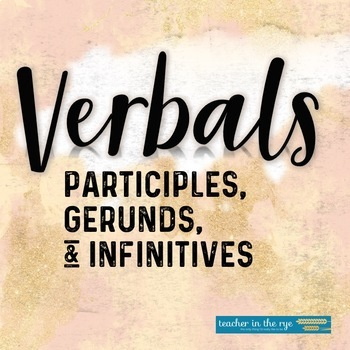 Verbals Unit--Gerunds, Participles, and Infinitives {Common Core Aligned!!}