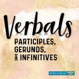 Verbals Unit: Gerunds, Participles & Infinitives Worksheets, Review & More! CCSS