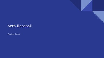 Verbals, Verb forms, and Verb Phrases Baseball Review Game