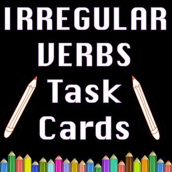 Irregular Past Tense Verbs Task Cards Literacy and Writing Center Activities