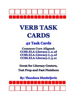 Verbs: 42 Common Core Standard ELA-Literacy.L.2.1d, L.3.1d and L.3.1e Task Cards