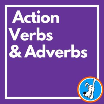 Action Verbs & Adverbs: Grammar PowerPoint 4