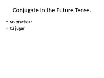 Verbs-Future Conjugation Practice