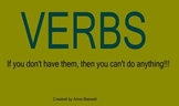 Verbs - If you don't have them, then you can't do anything!