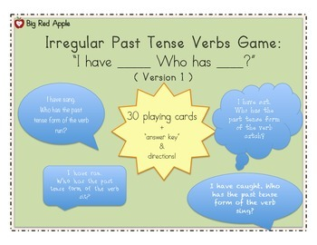 Verbs: Irregular Past Tense Verbs Game: I Have Who Has (Ve